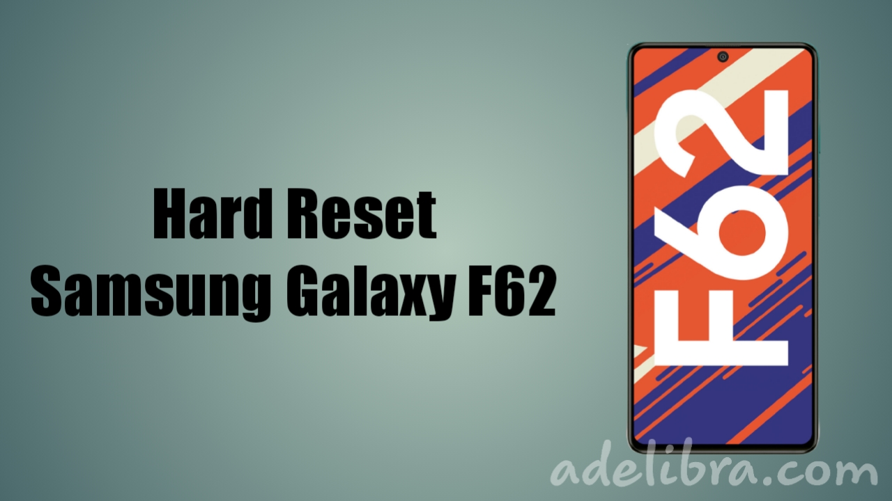 How to reset Samsung Galaxy F62