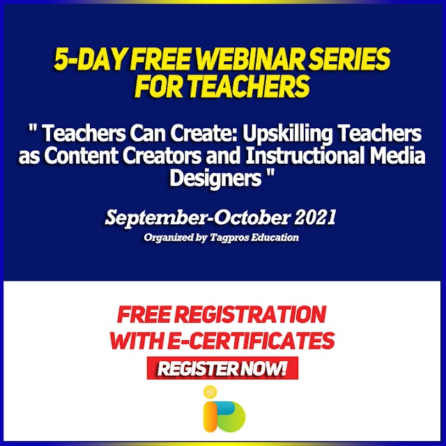 5-DAY FREE WEBINAR SERIES FOR TEACHERS   FREE REGISTRATION WITH E-CERTIFICATES   ORGANIZED BY TAGPROS EDUCATION   REGISTER NOW!