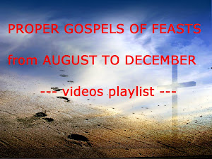 PROPER GOSPELS OF FEASTS - from AUGUST to DECEMBER