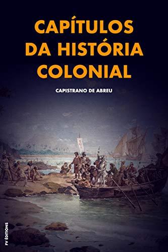 Capítulos da história colonial - Capistrano de Abreu