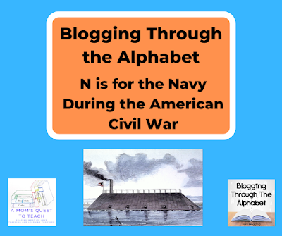 A Mom's Quest to Teach: N is for Navy During the American Civil War (Blogging Through the Alphabet); A Mom's Ques to Teach logo; Blogging Through the Alphabet Logo; image of CSS Georgia from wpclipart.com