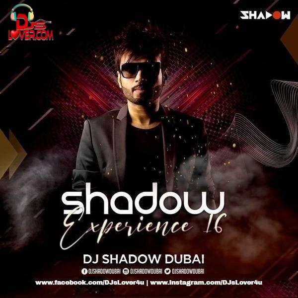 Shadow Experience Vol 16 DJ Shadow Dubai