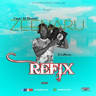 MUSIC: Dj LaMszXy Ft. Umar M Shareef – Zeenaru Refix