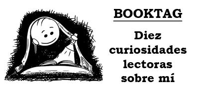 Booktag 10 curiosidades lectoras sobre mí