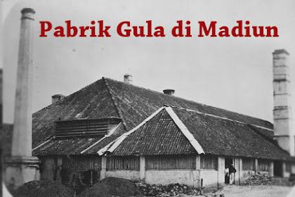 Sejarah Unik 3 Pabrik Gula di Madiun Jawa Timur