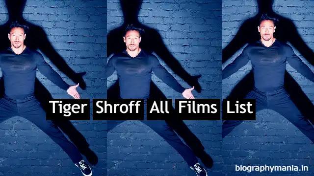 tiger-shroff, tiger-shroff-films, tiger-shroff-all-films, tiger-shroff-upcoming-films, films-list, tiger-shroff-hit-films, tiger-shroff-flop-films, tiger-shroff-first-film,