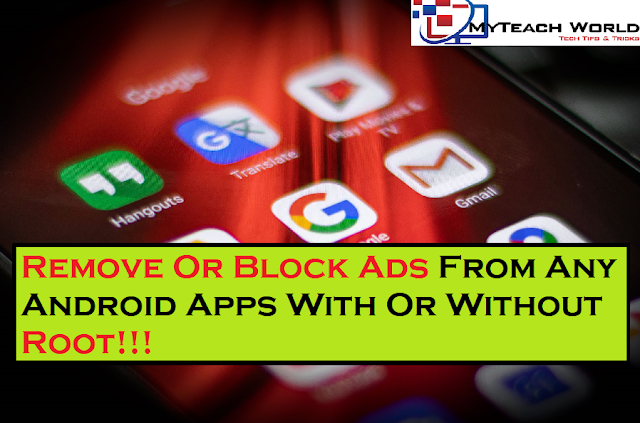 Guide To Remove Or Block Ads From Any Android Apps With Or Without Root!