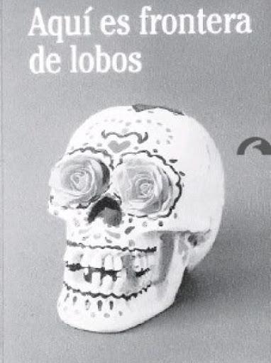 AQUÍ ES FRONTERA DE LOBOS. CIUDAD JUÁREZ COMO TERRITORIO MÍTICO, DEL WESTERN A LA NARCOFICCIÓN.