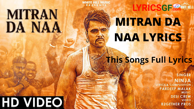 MITRAN DA NAA LYRICS – Ninja , Full songs