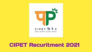 CIPET Notification 2021