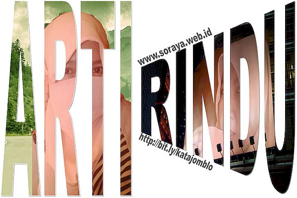 https://1.bp.blogspot.com/-TgLR1oI0WSU/XoHQXggpEFI/AAAAAAAAHNk/8yx_6-X8-R03KOG9qXpMwNBBYQNkoWJ1QCLcBGAsYHQ/s1600/arti-kata-rindu-soraya-berjilbab-gadis-hijaber-merindu.png