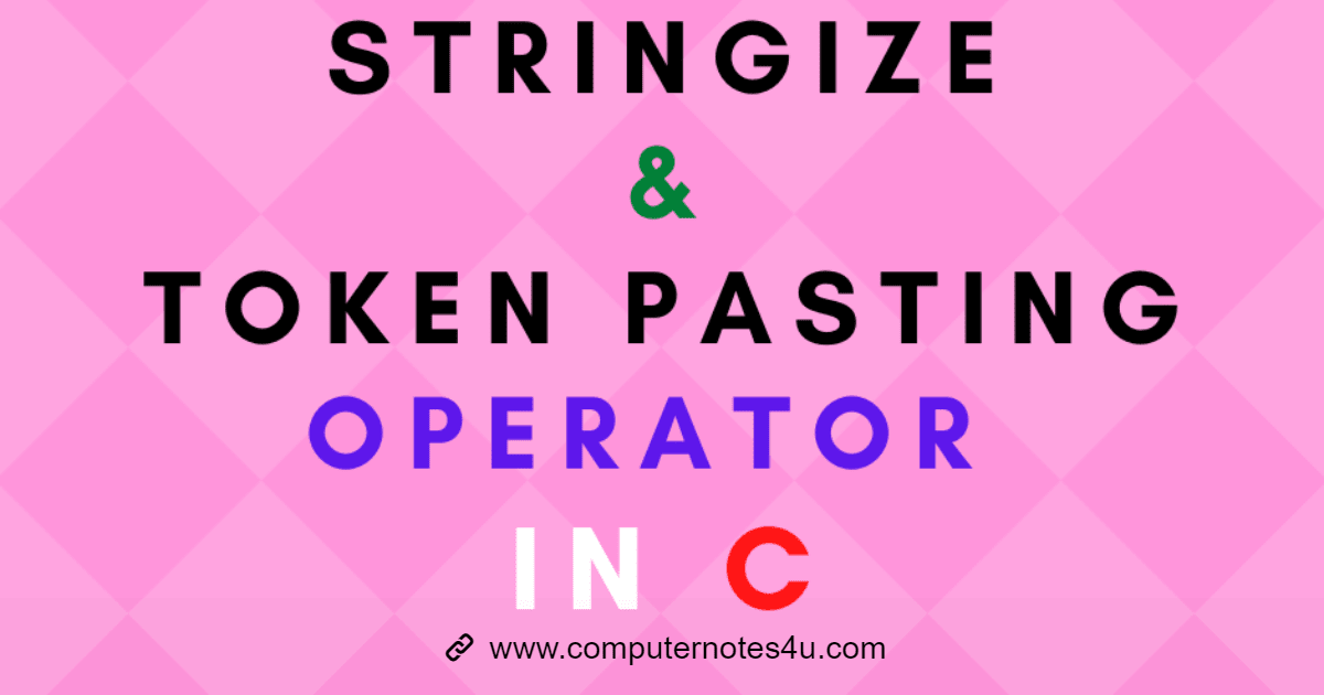 Stringize (#) and Token pasting (##) Operators in C