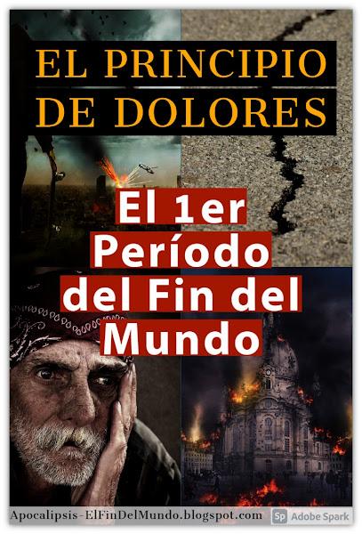 El Principio de Dolores - 1er Período del Apocalipsis