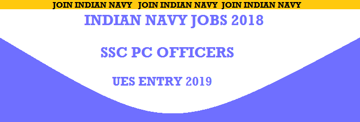 Indian Navy Recruitment For UES Jun 2019 Batch | Apply Online For SSC & PC Officers Posts