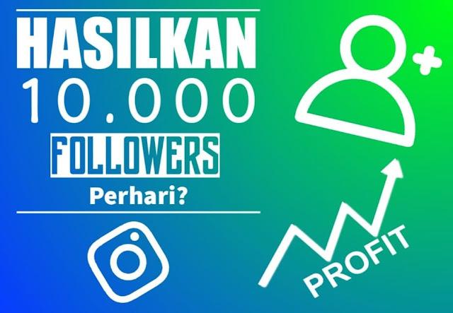 Cara Menambah 10.000 Followers Instagram Perhari