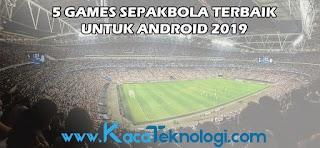 5 Games Sepakbola Terbaik Untuk Android 2019