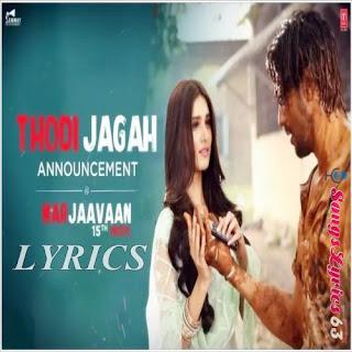 Thodi Jagah Lyrics Marjaavaan [2019]