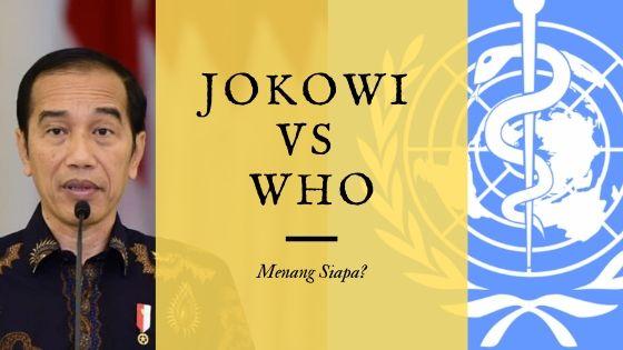 Jokowi vs WHO: Menang Siapa?