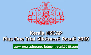 Plus One allotment list trial 2019, HSE admission result Kerala, Ekajalakam allotment list, Plus One single Window Trial allotment 2019, Kerala +1 trial allotment check 2019