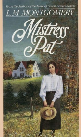 Mistress Pat by L.M. Montgomery (5 star review)
