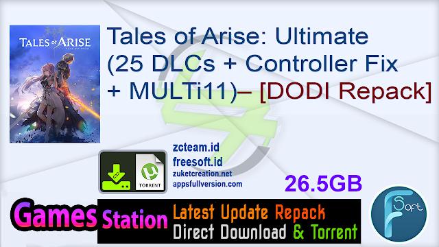 Tales of Arise: Ultimate Edition (25 DLCs + Controller Fix + MULTi11) – [DODI Repack]