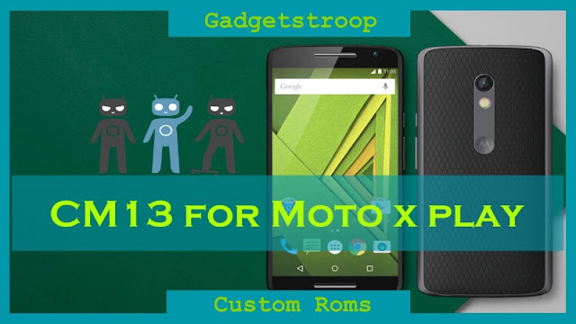 Cm13 rom for moto x play lux: Best rom for moto x play
