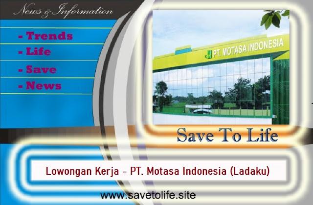 Informasi Rekrutmen Karyawan PT Motasa Indonesia (Ladaku) Posisi Receptionist, Office Boy, Driver, Etc - Periode April - Mei 2020