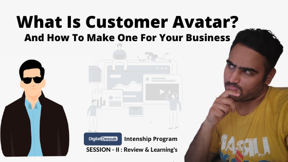 What is Customer Avatar And How To Build One For Your Business? - Session - II Review and Learning's