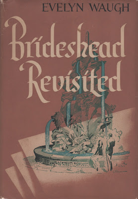 Brideshead Revisited by Evelyn Waugh ; Boston : Little, Brown and Company, 1945