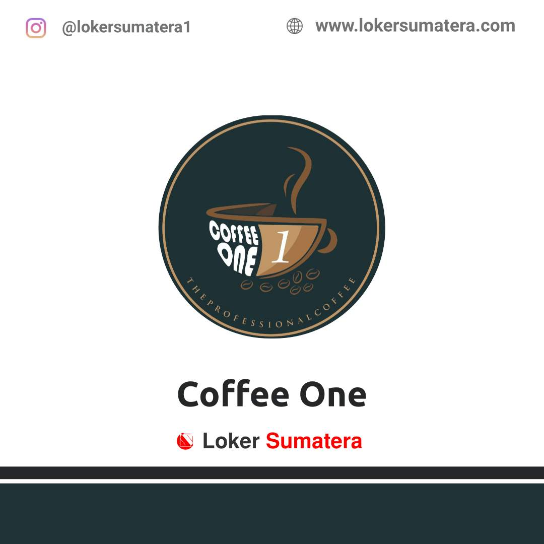 Lowongan Kerja Medan: Coffee One Januari 2021