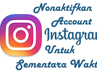Cara Menonaktifkan Akun Instagram Untuk Sementara