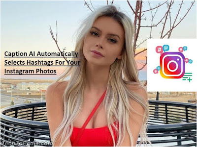 Caption AI Automatically Selects Hashtags For Your Instagram Photos