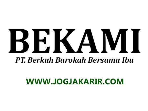 Lowongan Kerja Jogja Terbaru Agustus 2020 Di Pt Berkah Barokah Bersama Ibu Bekami Portal Info Lowongan Kerja Jogja Yogyakarta 2021