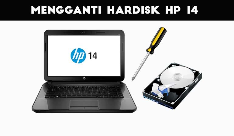 Cara Mengganti Hardisk Notebook HP 14-d010au