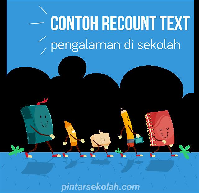 Kembali berjumpa bersama saya di blog yang selalu memperlihatkan info bermanfaat seputar Contoh Recount Text Tentang Pengalaman di Sekolah Lengkap Dengan Terjemahannya