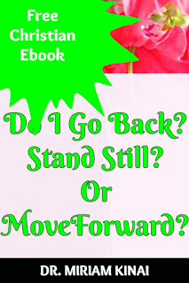 Free Christian Ebook: Do I Go Back? Stand Still? Or Move Forward?