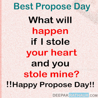 What will happen if I stole your heart and you stole mine? Happy Propose Day!!