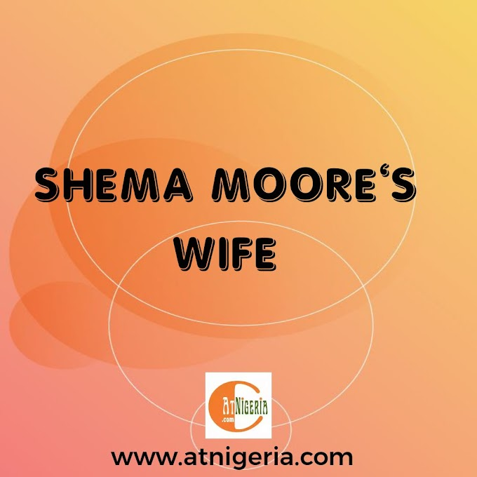 Shema Moore's Wife: The Untold Story