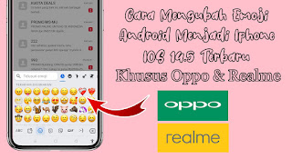 Cara Mengubah Emoji Android Menjadi Iphone IOS 14.5 Khusus Oppo dan Realme