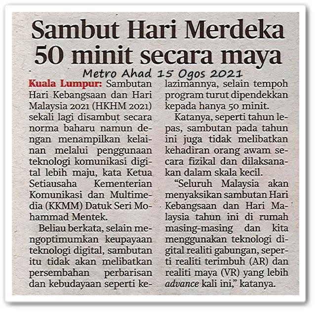 Sambut Hari Merdeka 50 minit secara maya - Keratan akhbar Metro Ahad 15 Ogos 2021