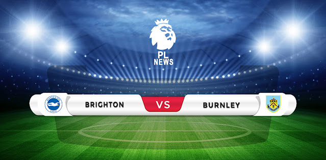 Brighton vs Burnley Prediction & Match Preview