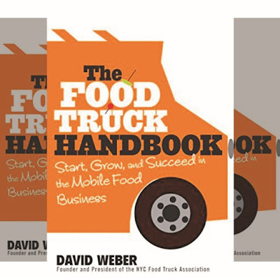 David Weber's Book: How to Start and Run a Successful Food Truck Business - Publisher: Wiley