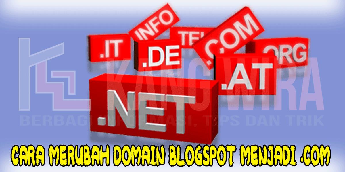 Cara Merubah Domain Blogspot Menjadi .com