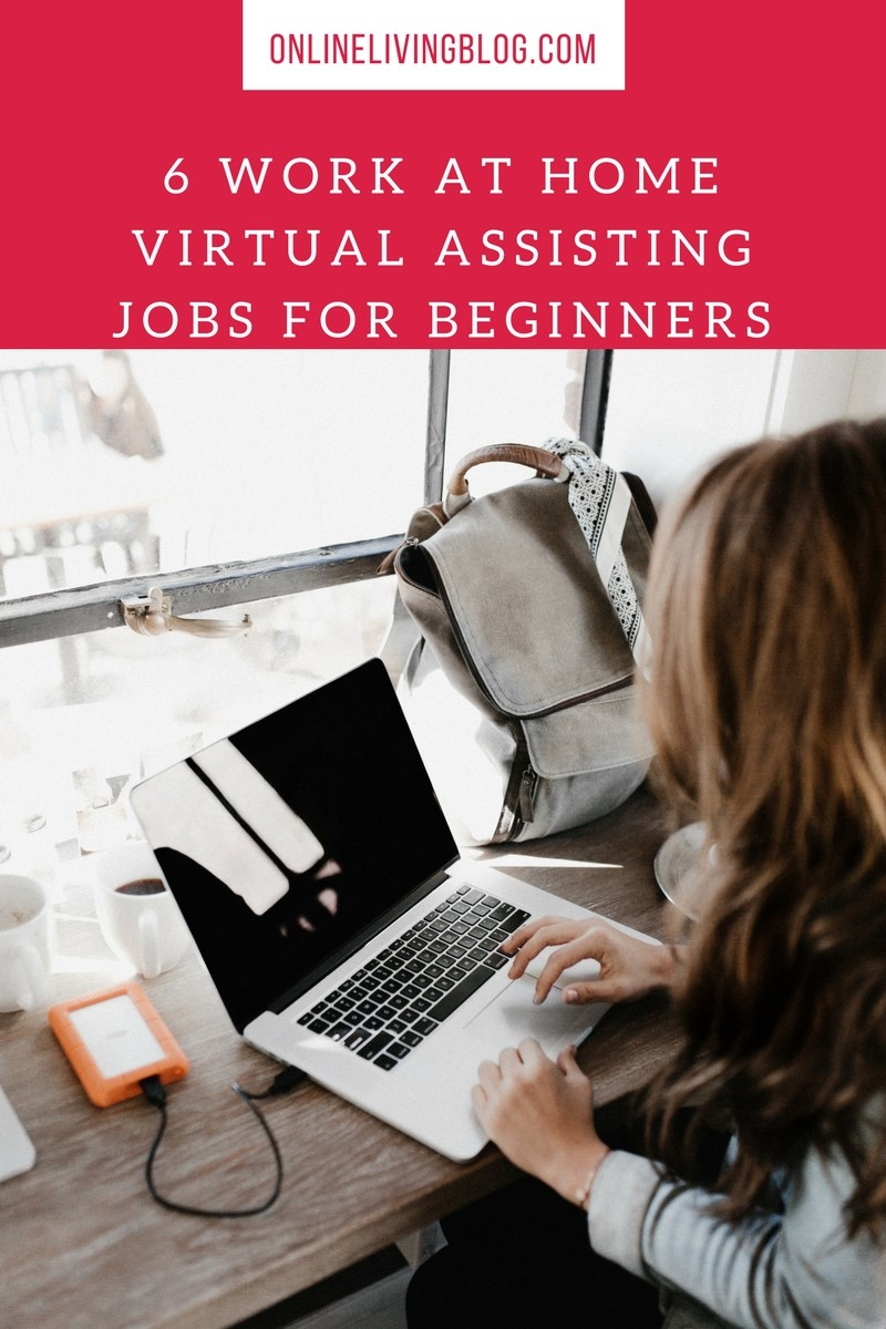 6 Work at Home Virtual Assisting Jobs For Beginners