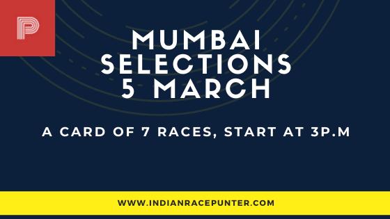 Mumbai Race Selections 5 March,  India Race Tips by indianracepunter,  Kolkata Race Selections by indianracepunter