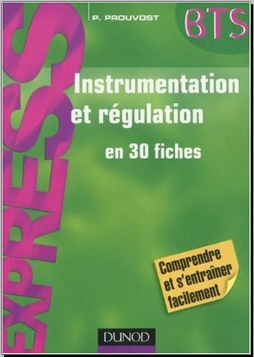 Livre : Instrumentation et régulation en 30 fiches BTS - Patrick Prouvost PDF