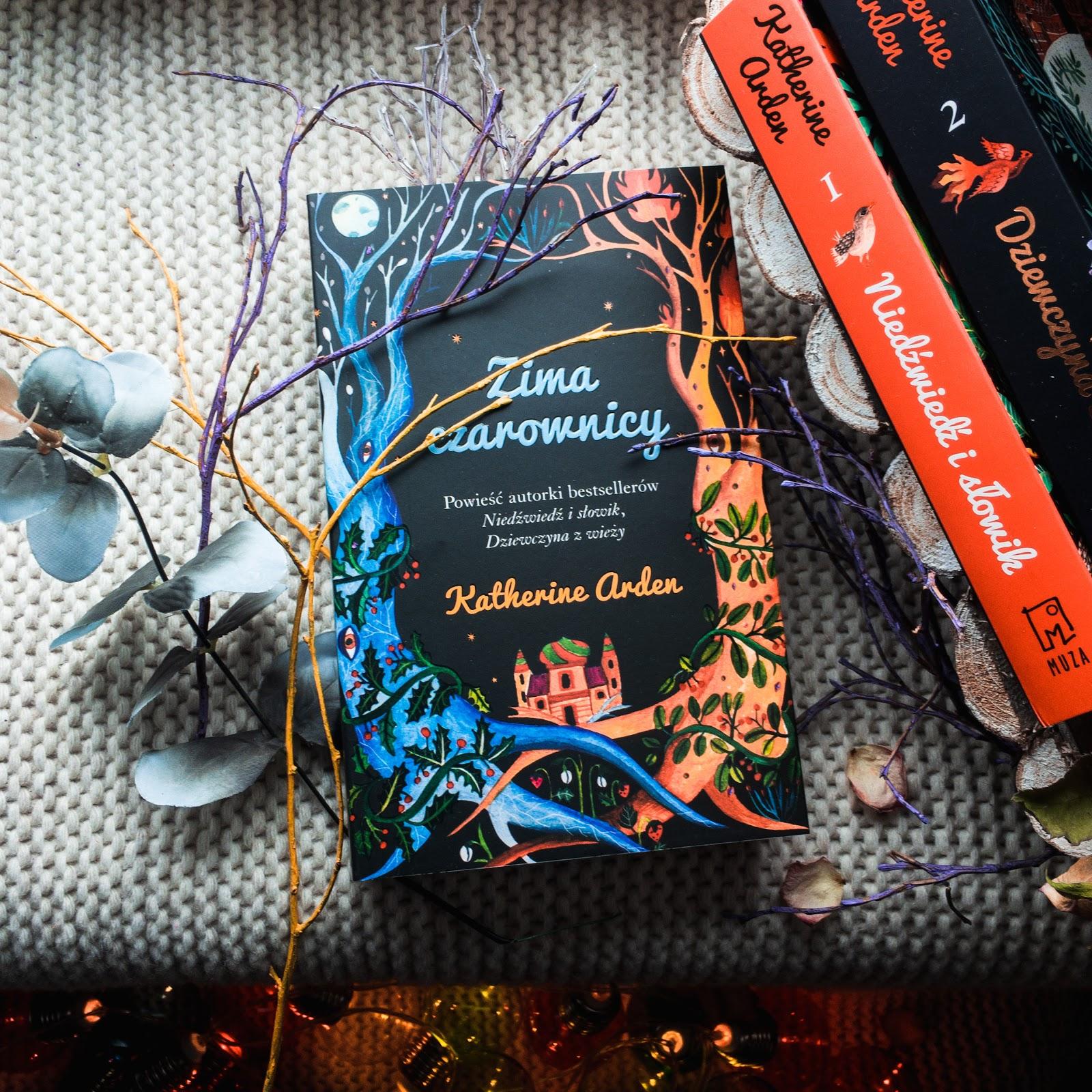 Zima czarownicy – Katherine Arden, Finał Zimowej Trylogii  już w księgarniach!