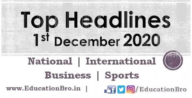 Top Headlines 1st December 2020: EducationBro
