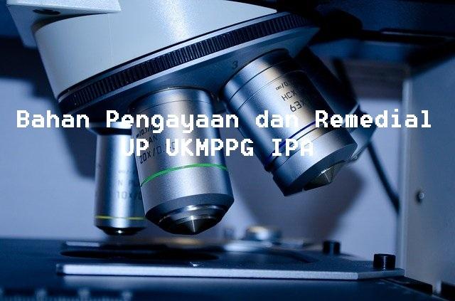 Bahan Pengayaan dan Remedial UP UKMPPG IPA SMP 2020