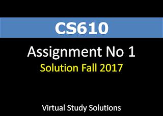 CS610 Assignment No 1 Solution Fall 2017
